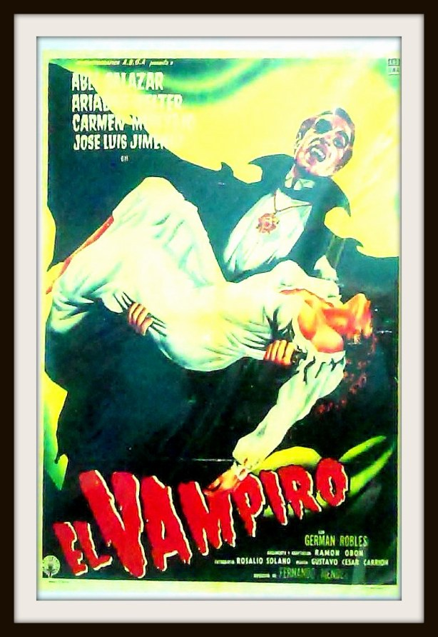 "This is a wonderfully lurid movie poster from the 1957 Mexican horror movie, ""El Vampiro"", starring German Robles as Count Karol Lavud. Here's a quote from the Count: ""We've been brought to a halt in the middle of this strange bridge that extends between the end of life and the beginning of death."""